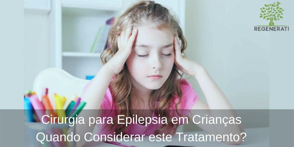 Cirurgia para Epilepsia em Crianças – Quando Considerar este Tratamento?