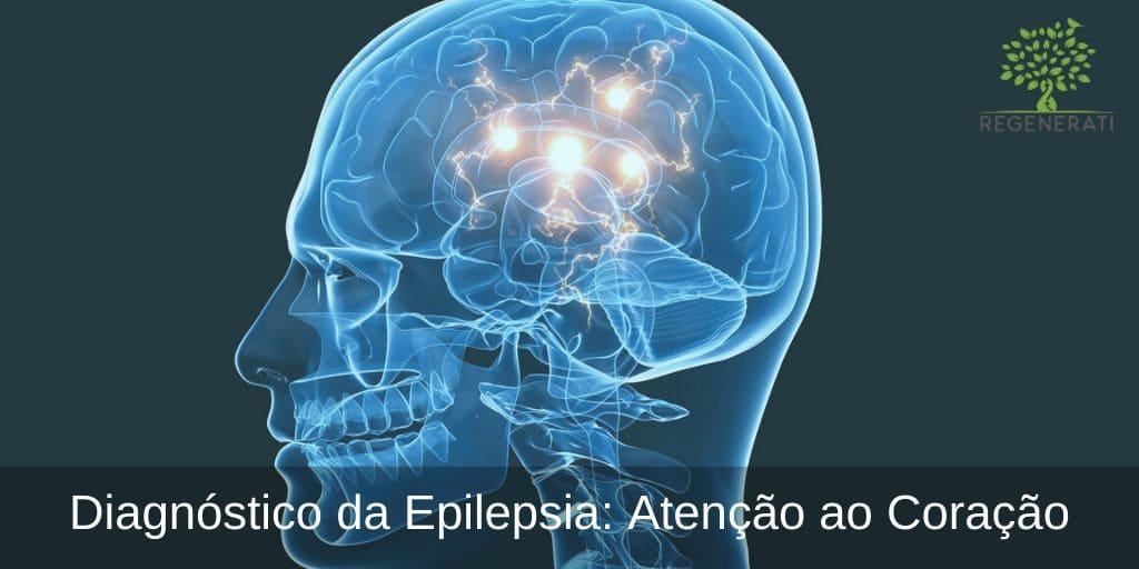 Diagnóstico da Epilepsia: Atenção ao Coração