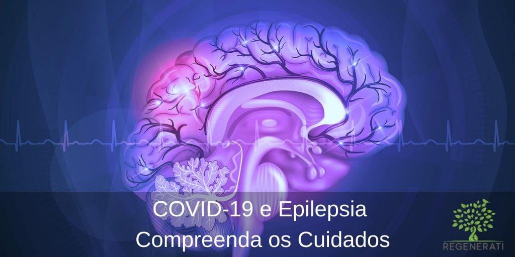 COVID-19 e Epilepsia – Compreenda os Cuidados