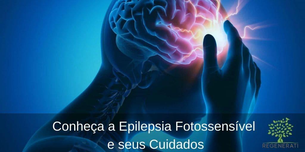 Conheça a Epilepsia Fotossensível e seus Cuidados