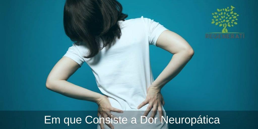 Em que Consiste a Dor Neuropática